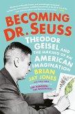 Becoming Dr. Seuss (eBook, ePUB)