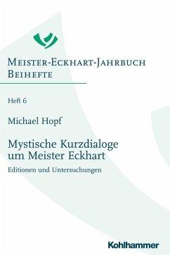 Mystische Kurzdialoge um Meister Eckhart (eBook, PDF) - Hopf, Michael