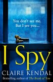 I Spy: A psychological thriller from the Top Ten Sunday Times bestselling author (eBook, ePUB)
