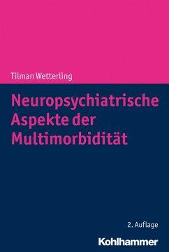 Neuropsychiatrische Aspekte der Multimorbidität (eBook, ePUB) - Wetterling, Tilman