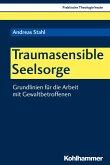 Traumasensible Seelsorge (eBook, PDF)