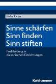Sinne schärfen - Sinn finden - Sinn stiften (eBook, PDF)