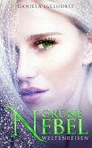 Grüne Nebel : Weltenreisen - Band 3 der Grüne Nebel Serie (eBook, ePUB)