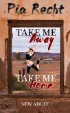 Take Me Away - Take Me Home (eBook, ePUB)