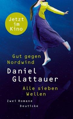 Gut gegen Nordwind / Alle sieben Wellen - Glattauer, Daniel