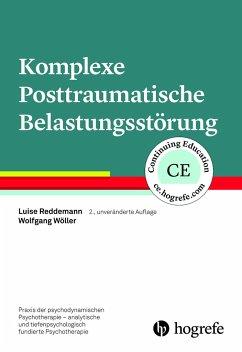Komplexe Posttraumatische Belastungsstörung - Reddemann, Luise; Wöller, Wolfgang