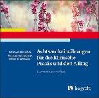 Achtsamkeitsübungen für die klinische Praxis und den Alltag, 1 Audio-CD, MP3
