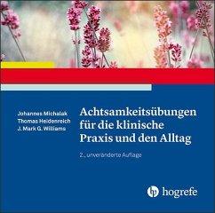 Achtsamkeitsübungen für die klinische Praxis und den Alltag, 1 Audio-CD, MP3 - Michalak, Johannes; Heidenreich, Thomas; Williams, J. Mark G.