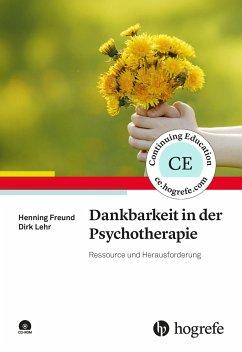 Dankbarkeit in der Psychotherapie - Freund, Henning; Lehr, Dirk