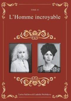 L'Homme incroyable - Seklitova, Larisa; Strelnikova, Ludmila