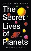 The Secret Lives of Planets (eBook, ePUB)