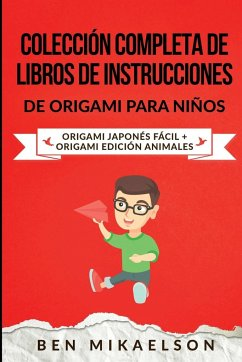 Colección Completa de Libros de Instrucciones de Origami para Niños: Origami Japonés Fácil + Origami Edición Animales - Mikaelson, Ben