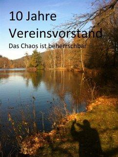 10 Jahre Vereinsvorstand (eBook, ePUB) - Lehmann, Joachim
