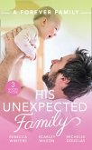 A Forever Family: His Unexpected Family: A Marriage Made in Italy / The Boy Who Made Them Love Again / The Cattleman's Ready-Made Family (eBook, ePUB)
