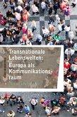 Transnationale Lebenswelten: Europa als Kommunikationsraum (eBook, PDF)