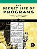 The Secret Life of Programs (eBook, ePUB)