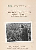 The Resilient City in World War II (eBook, PDF)
