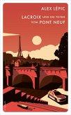 Lacroix und die Toten vom Pont Neuf / Kommissar Lacroix Bd.1 (eBook, ePUB)