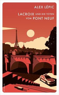 Lacroix und die Toten vom Pont Neuf / Kommissar Lacroix Bd.1 (eBook, ePUB) - Lépic, Alex