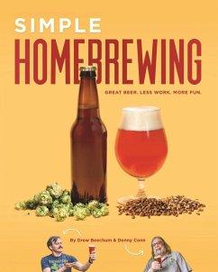 Simple Homebrewing (eBook, ePUB) - Conn, Denny; Beechum, Drew
