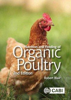 Nutrition and Feeding of Organic Poultry (eBook, ePUB) - Blair, Robert