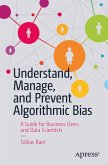 Understand, Manage, and Prevent Algorithmic Bias (eBook, PDF)