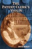 The Patent Clerk's Violin (eBook, ePUB)