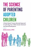 The Science of Parenting Adopted Children (eBook, ePUB)