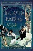 Delayed Rays of a Star (eBook, ePUB)