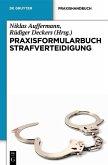 Praxisformularbuch Strafverteidigung (eBook, ePUB)