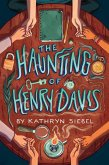 The Haunting of Henry Davis (eBook, ePUB)