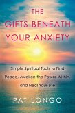 The Gifts Beneath Your Anxiety (eBook, ePUB)