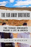 The Far Away Brothers (Adapted for Young Adults) (eBook, ePUB)