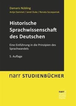 Historische Sprachwissenschaft des Deutschen (eBook, PDF) - Nübling, Damaris; Dammel, Antje; Duke, Janet; Szczepaniak, Renata