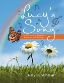 Lucy's Song: A True Story of Happiness, Heartache, and Healing (eBook, ePUB)