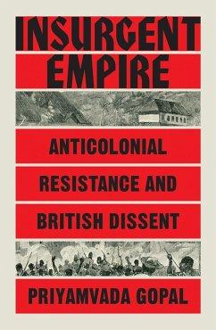 Insurgent Empire (eBook, ePUB) - Gopal, Priyamvada