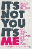 It's Not You, It's Me (eBook, ePUB)