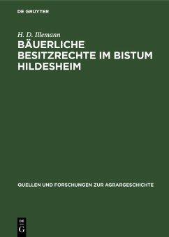 Bäuerliche Besitzrechte im Bistum Hildesheim (eBook, PDF) - Illemann, H. D.