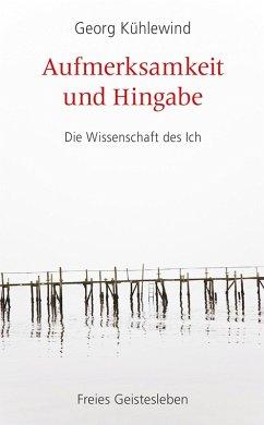 Aufmerksamkeit und Hingabe (eBook, ePUB) - Kühlewind, Georg