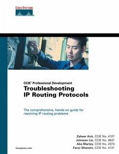 Troubleshooting IP Routing Protocols (CCIE Professional Development Series) (paperback) (eBook, PDF) - Liu, Johnson; Aziz, Zaheer; Martey, Abe; Shamim, Faraz