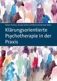 Klärungsorientierte Psychotherapie in der Praxis (eBook, PDF)