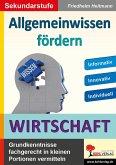 Allgemeinwissen fördern WIRTSCHAFT (eBook, PDF)