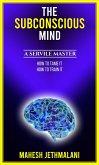 The Subconscious Mind, A Servile master (eBook, ePUB)