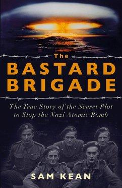 The Bastard Brigade (eBook, ePUB) - Kean, Sam