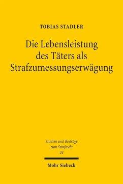 Die Lebensleistung des Täters als Strafzumessungserwägung (eBook, PDF) - Stadler, Tobias