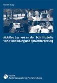 Mobiles Lernen an der Schnittstelle von Filmbildung und Sprachförderung (eBook, PDF)