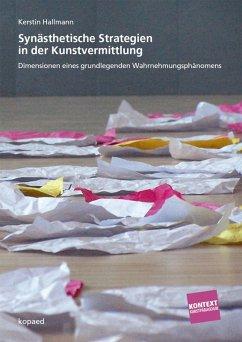 Synästhetische Strategien in der Kunstvermittlung (eBook, PDF) - Hallmann, Kerstin