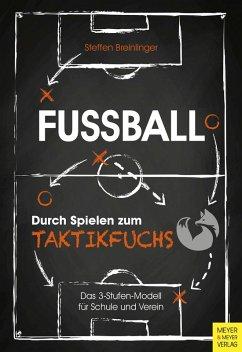 Fußball: Durch Spielen zum Taktikfuchs (eBook, PDF) - Breinlinger, Steffen