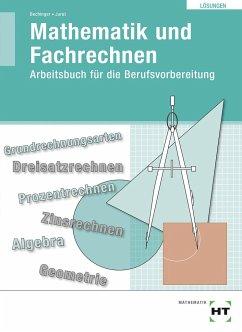 Übungsbuch mit eingetragenen Lösungen Mathematik und Fachrechnen - Bechinger, Ulf; Jurat, Martin