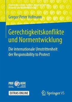 Gerechtigkeitskonflikte und Normentwicklung - Hofmann, Gregor Peter